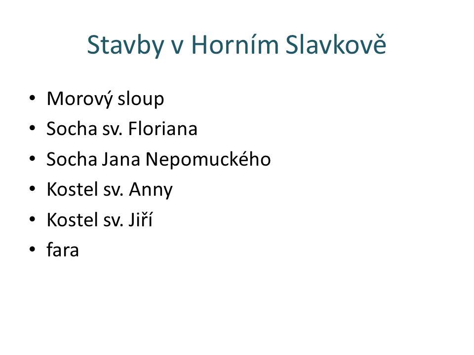 Stavby v Horním Slavkově Morový sloup Socha sv.Floriana Socha Jana Nepomuckého Kostel sv.