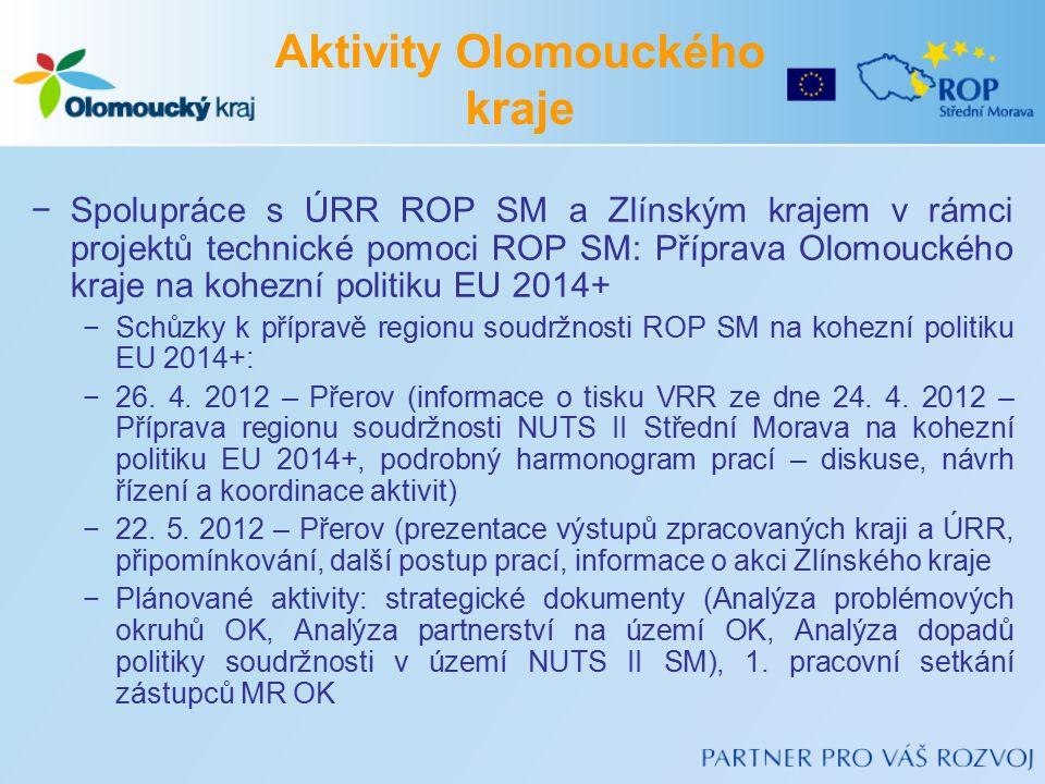 −Spolupráce s ÚRR ROP SM a Zlínským krajem v rámci projektů technické pomoci ROP SM: Příprava Olomouckého kraje na kohezní politiku EU 2014+ −Schůzky