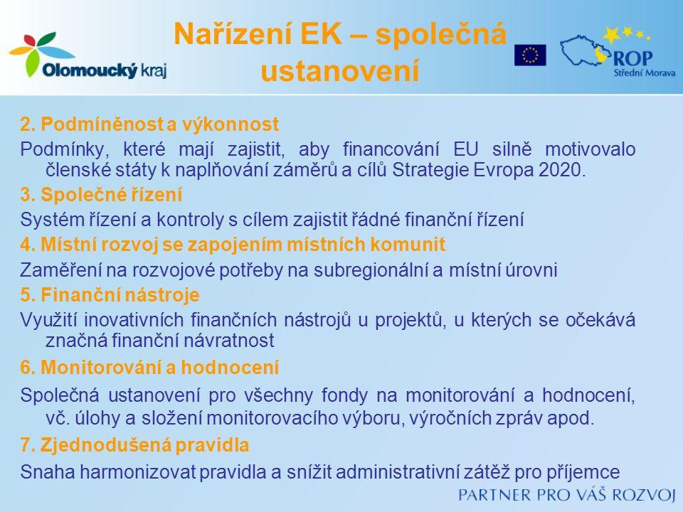 2. Podmíněnost a výkonnost Podmínky, které mají zajistit, aby financování EU silně motivovalo členské státy k naplňování záměrů a cílů Strategie Evrop