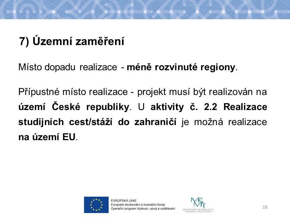 Místo dopadu realizace - méně rozvinuté regiony.