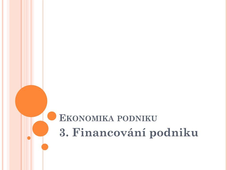 E KONOMIKA PODNIKU 3. Financování podniku