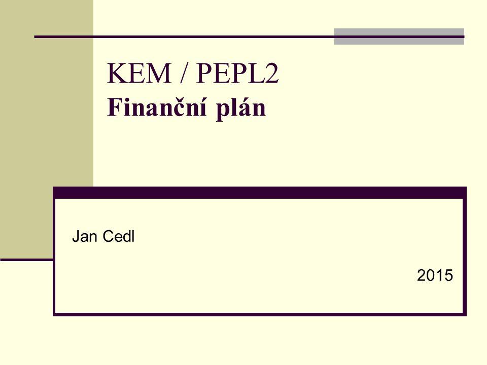 KEM / PEPL2 Finanční plán Jan Cedl 2015