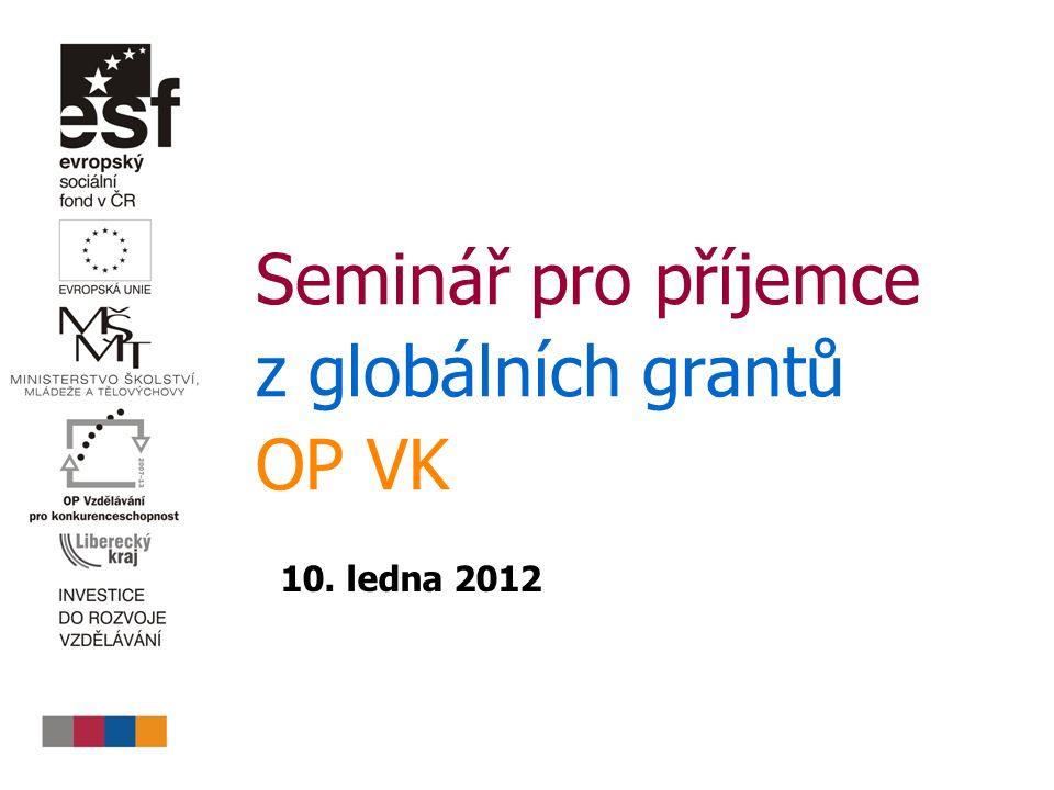 Seminář pro příjemce z globálních grantů OP VK 10. ledna 2012