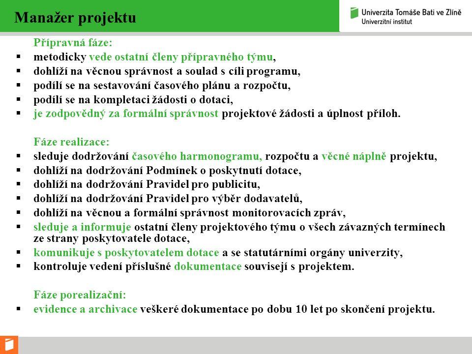 Ekonom projektu Fáze přípravná:  sestavuje rozpočet projektu.