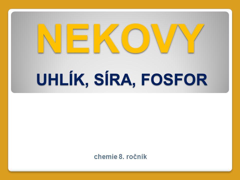 NEKOVY UHLÍK, SÍRA, FOSFOR chemie 8. ročník