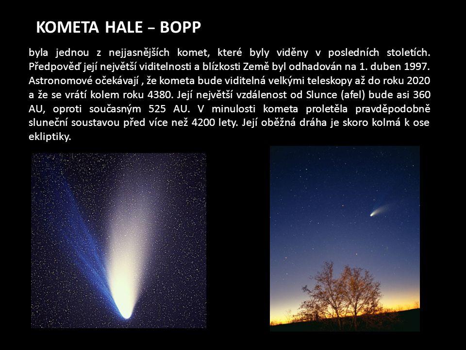 KOMETA HALE − BOPP byla jednou z nejjasnějších komet, které byly viděny v posledních stoletích.