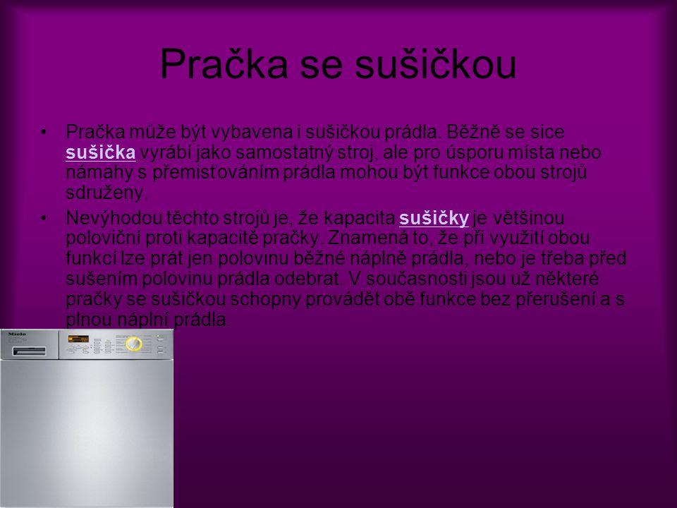 Základní typy automatických praček Moderní automatické pračky pro domácnost se vyrábí ve dvou základních provedeních: s předním plněním z boku s vrchním plněním