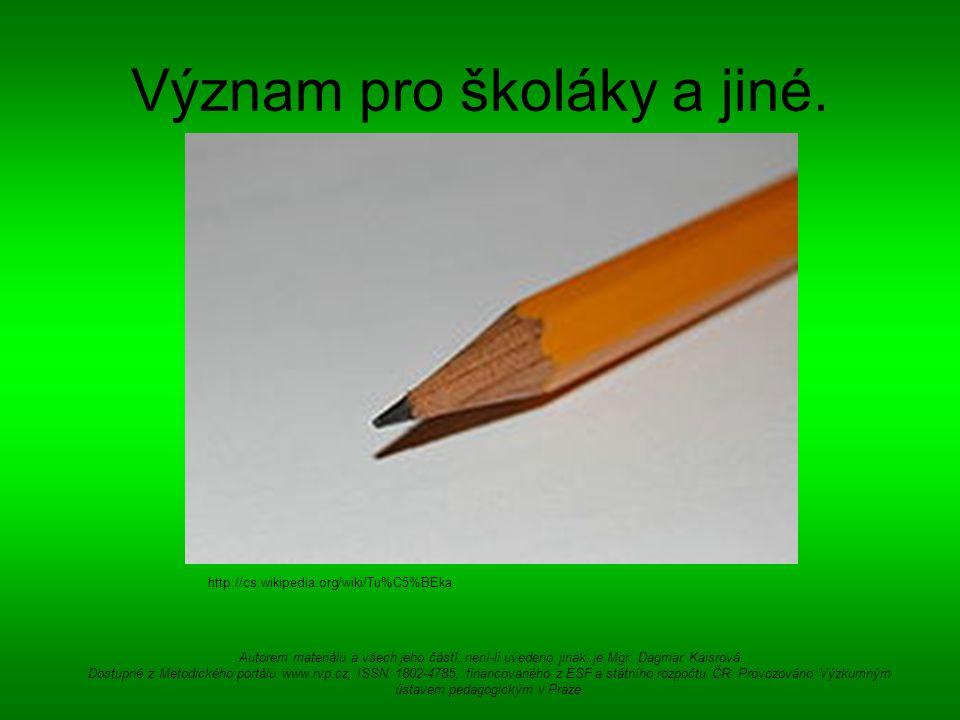 Historie tužky Předchůdcem tužky byla od starověku užívaná stříbrná nebo olověná tyčinka.