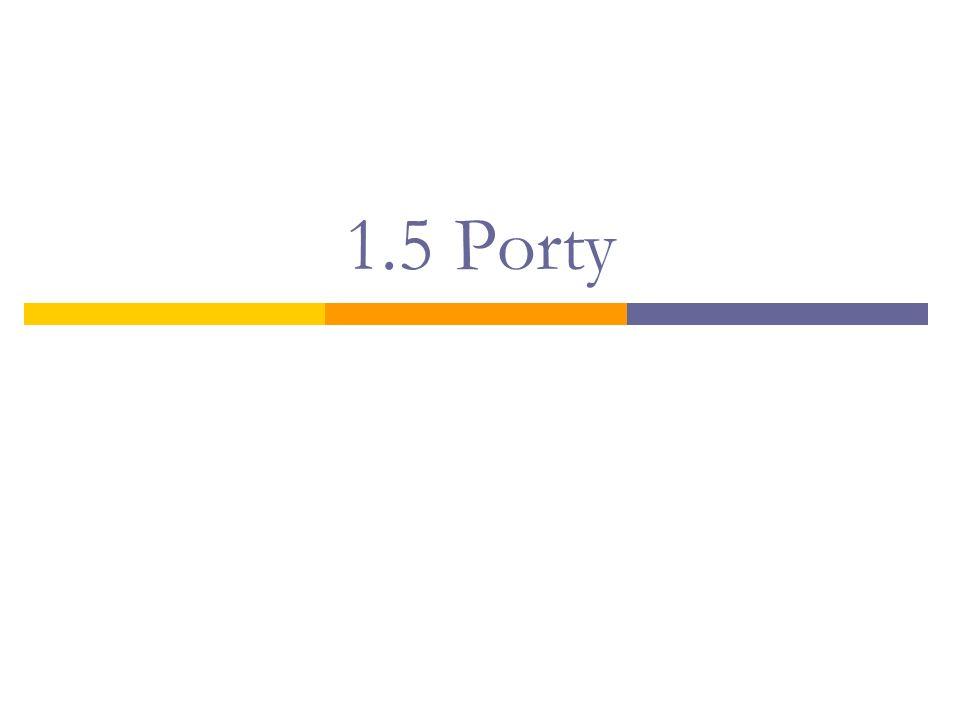 1.5 Porty