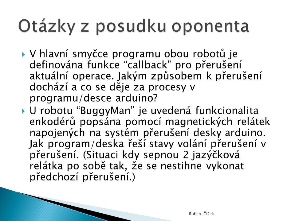 """ V hlavní smyčce programu obou robotů je definována funkce """"callback"""" pro přerušení aktuální operace. Jakým způsobem k přerušení dochází a co se děje"""