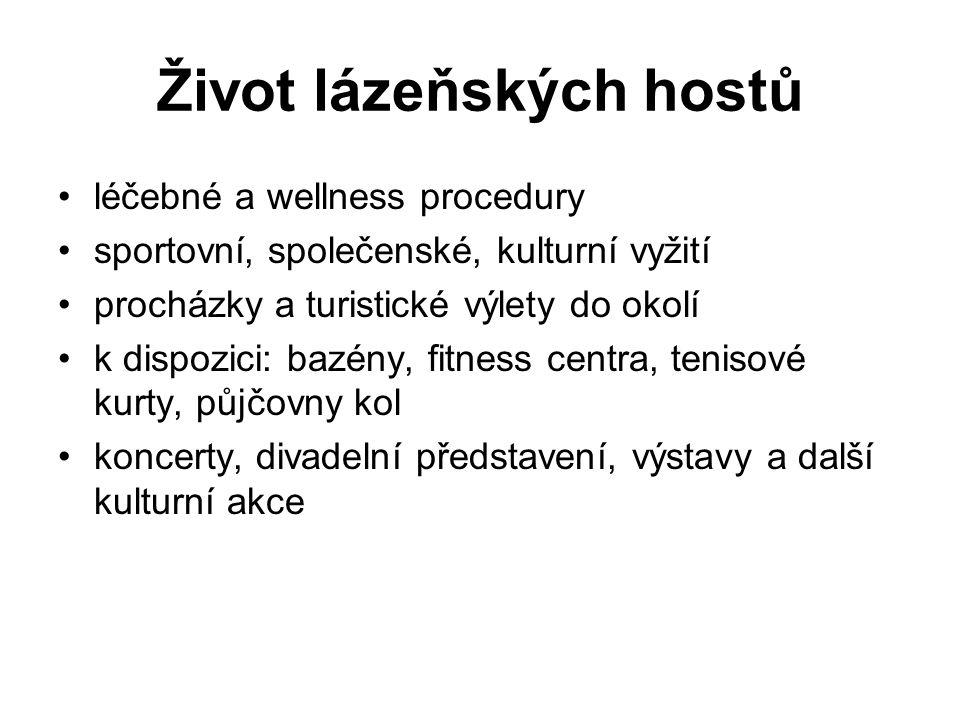 Život lázeňských hostů léčebné a wellness procedury sportovní, společenské, kulturní vyžití procházky a turistické výlety do okolí k dispozici: bazény