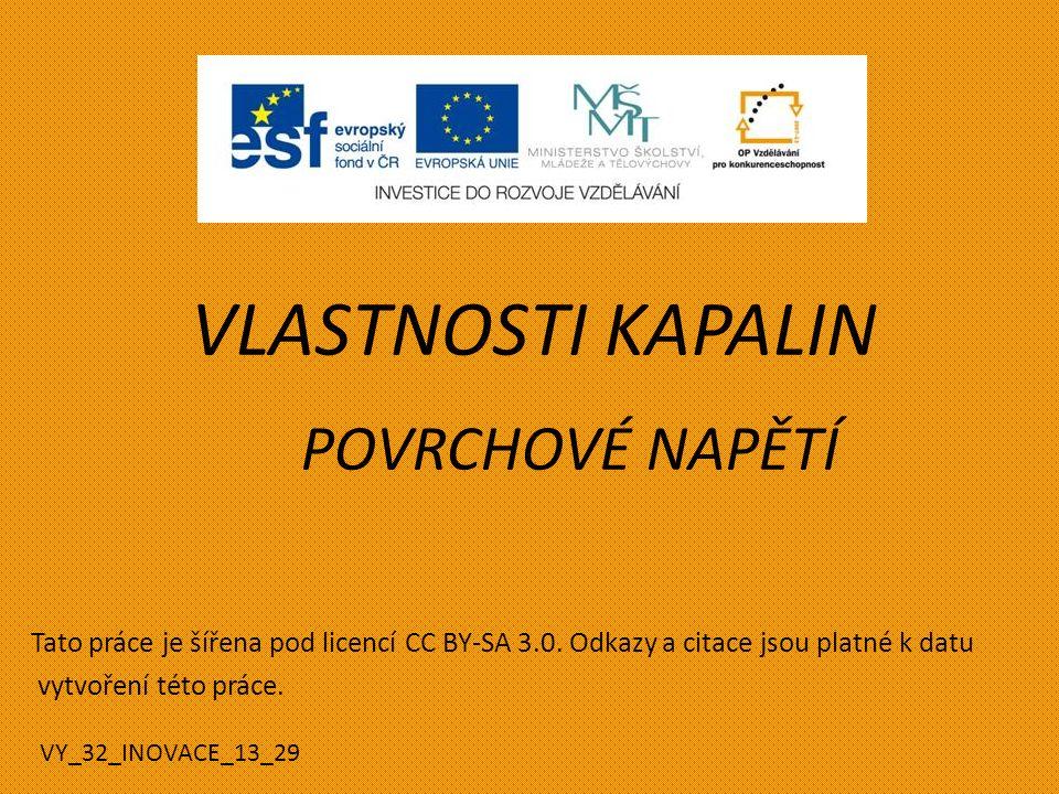 VLASTNOSTI KAPALIN POVRCHOVÉ NAPĚTÍ Tato práce je šířena pod licencí CC BY-SA 3.0.