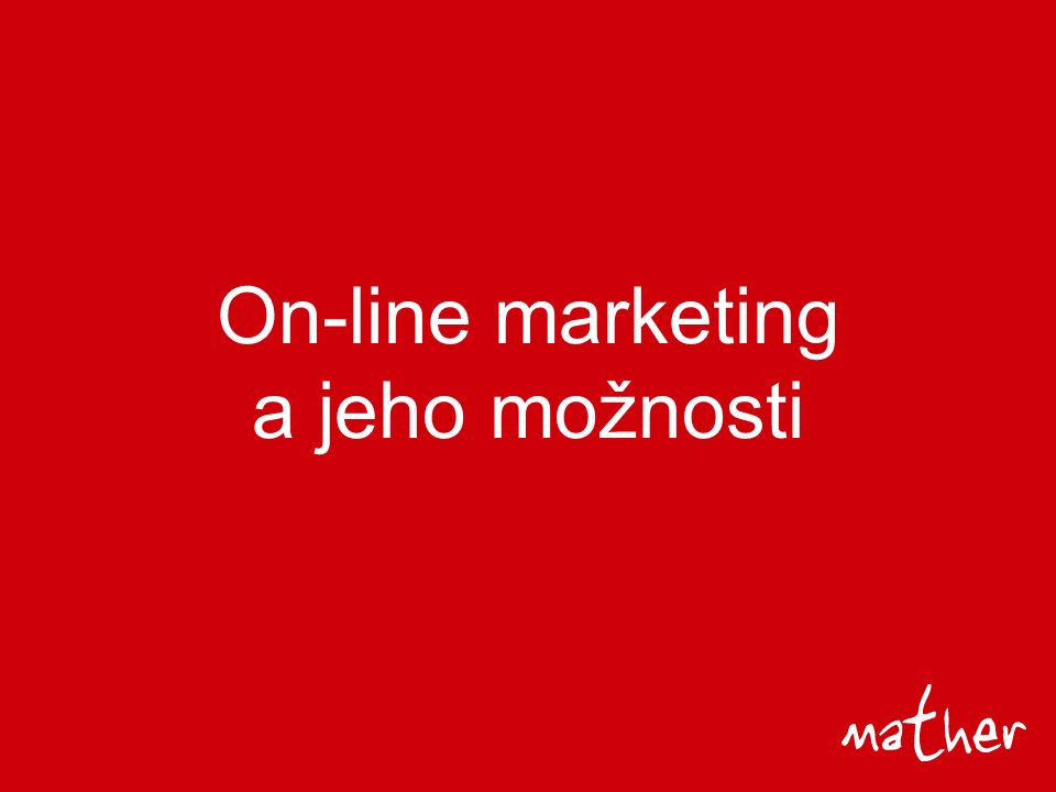 On-line marketing a jeho možnosti