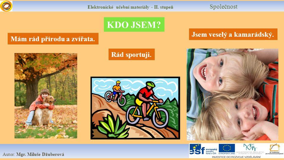 Elektronické učební materiály - II.stupeň Společnost Autor: Mgr.