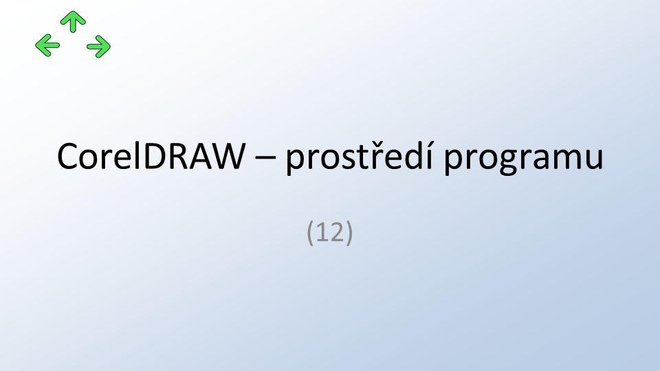 CorelDRAW – prostředí programu (12)