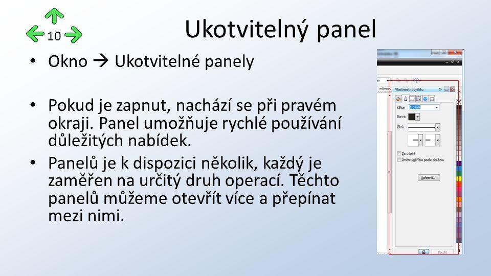 Okno  Ukotvitelné panely Pokud je zapnut, nachází se při pravém okraji. Panel umožňuje rychlé používání důležitých nabídek. Panelů je k dispozici něk