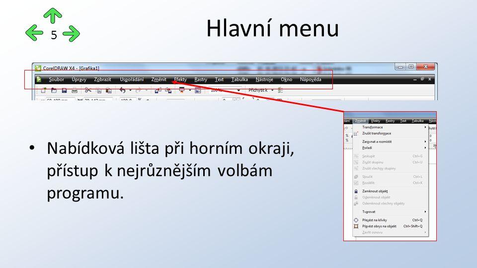 Nabídková lišta při horním okraji, přístup k nejrůznějším volbám programu. Hlavní menu 5