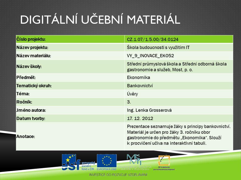 DIGITÁLNÍ UČEBNÍ MATERIÁL Číslo projektu: CZ.1.07/1.5.00/34.0124 Název projektu: Škola budoucnosti s využitím IT Název materiálu: VY_9_INOVACE_EKO52 N