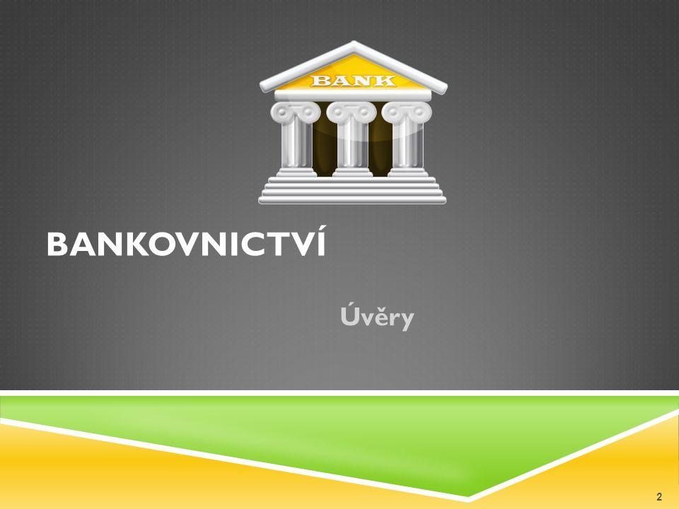 BANKOVNICTVÍ Úvěry 2