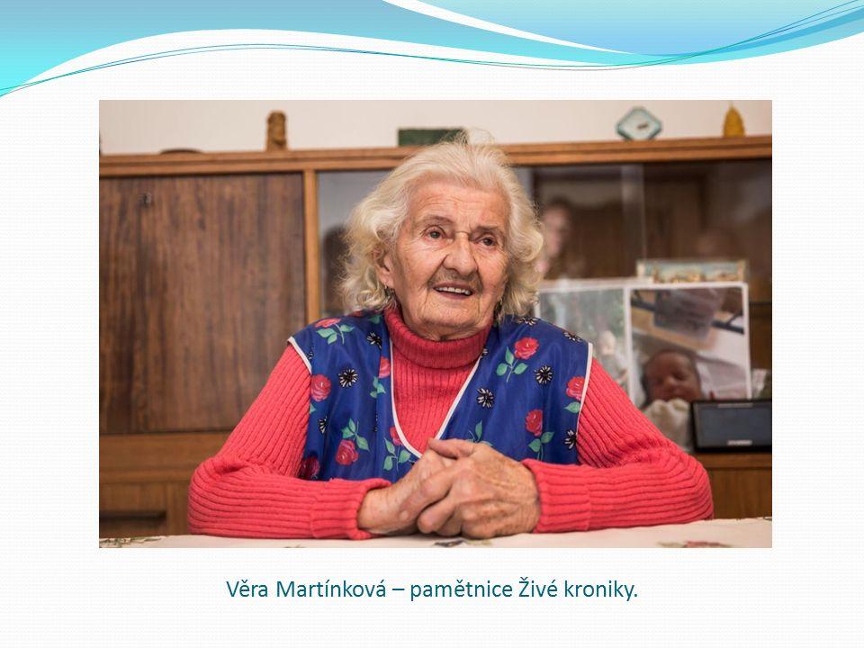Věra Martínková – pamětnice Živé kroniky.