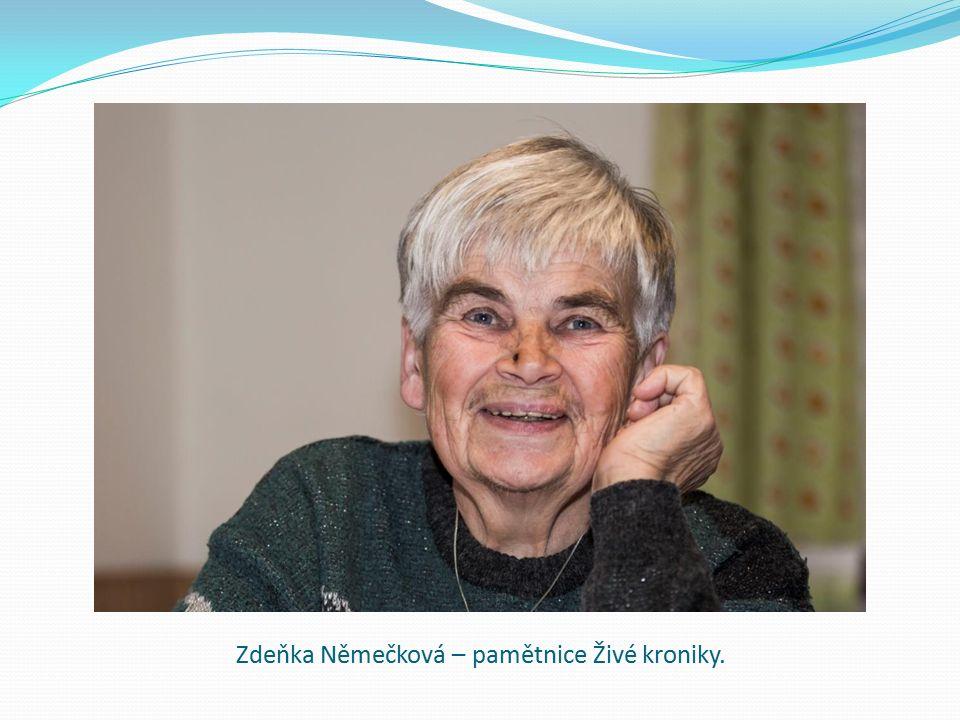 Zdeňka Němečková – pamětnice Živé kroniky.