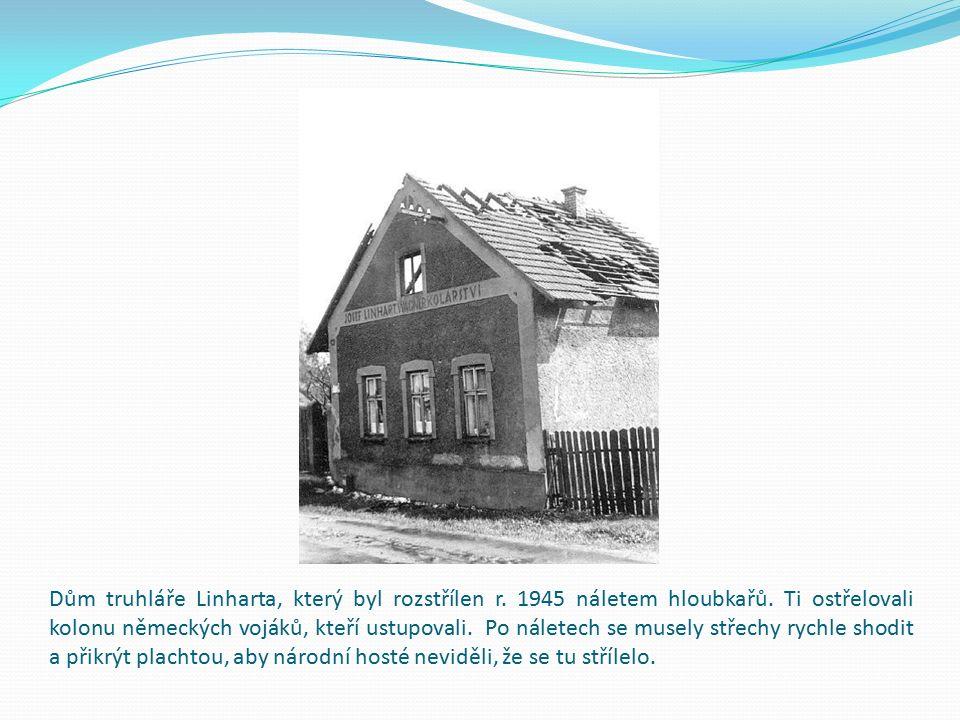 Dům truhláře Linharta, který byl rozstřílen r. 1945 náletem hloubkařů.