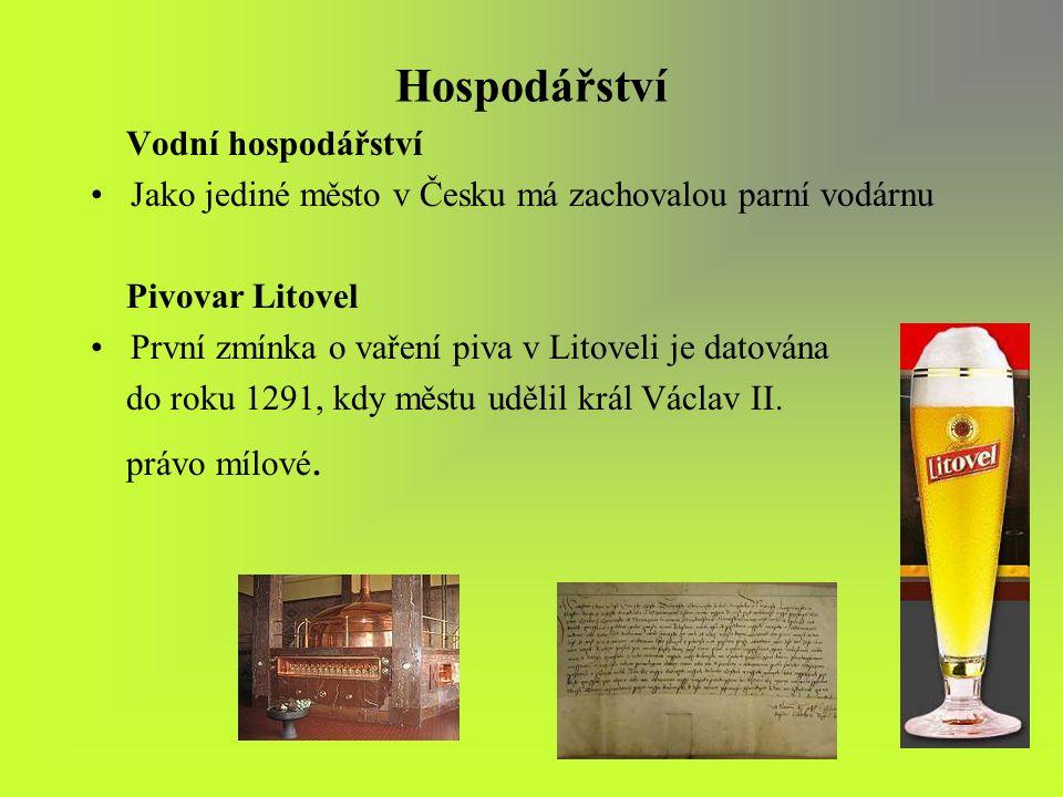 Hospodářství Vodní hospodářství Jako jediné město v Česku má zachovalou parní vodárnu Pivovar Litovel První zmínka o vaření piva v Litoveli je datována do roku 1291, kdy městu udělil král Václav II.