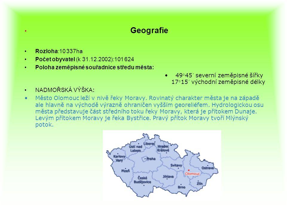 Geografie Rozloha:10 337ha Počet obyvatel (k 31.12.2002):101 624 Poloha zeměpisné souřadnice středu města: 49°45´ severní zeměpisné šířky 17°15´ výcho