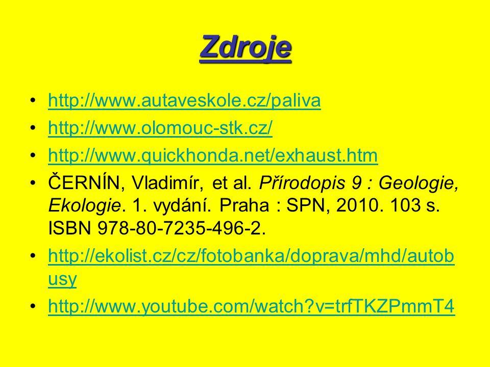 Zdroje http://www.autaveskole.cz/paliva http://www.olomouc-stk.cz/ http://www.quickhonda.net/exhaust.htm ČERNÍN, Vladimír, et al.