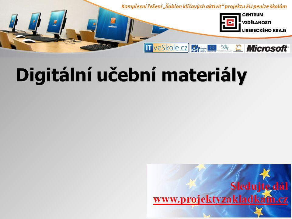 """Komplexní řešení """"Šablon klíčových aktivit"""" projektu EU peníze školám 1 Digitální učební materiály"""