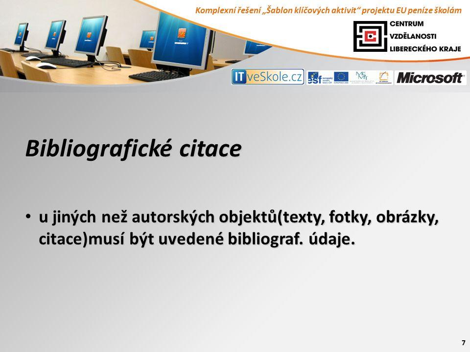 """Komplexní řešení """"Šablon klíčových aktivit"""" projektu EU peníze školám 7 Bibliografické citace u jiných než autorských objektů(texty, fotky, obrázky, c"""