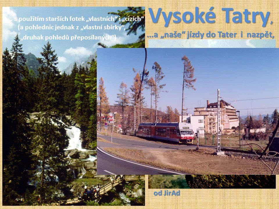 """Vysoké Tatry,...a """"naše jízdy do Tater i nazpět, (a to nejen s EM-jednotkami z 20."""