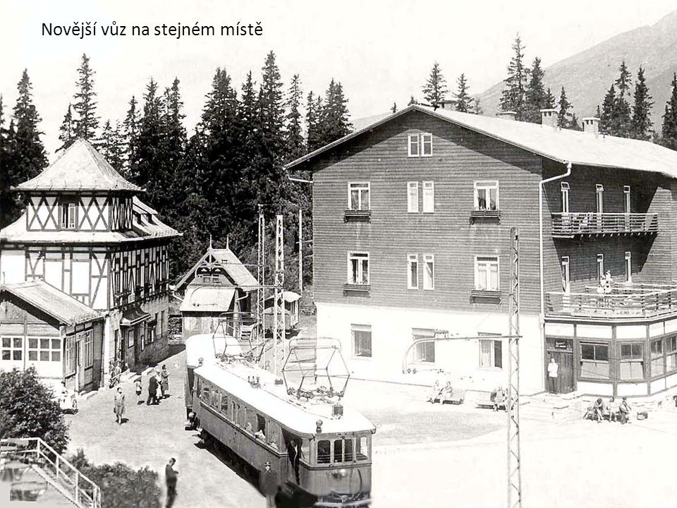 Od 13. 8. 1912 se sem dalo přijet i jinou místní drahou - z Popradu ! (trať Poprad - Smokovce jsme před chvílí probírali a další etapa elektrizace kon