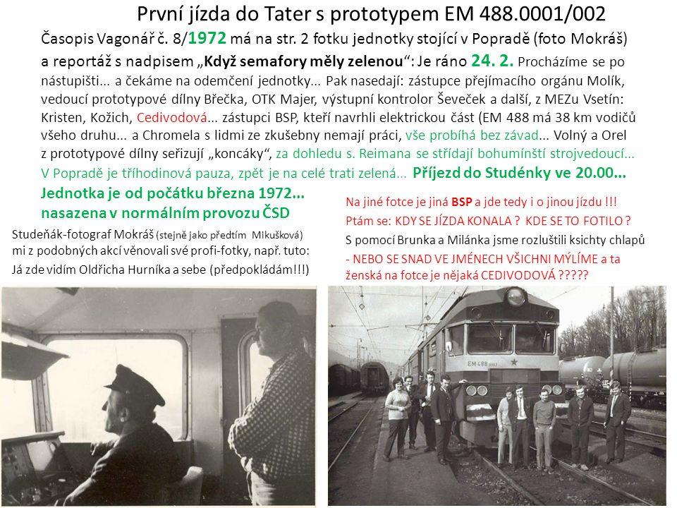 """ale ještě v roce 1964 se """"barevně"""" moc nefotilo a tak i 1. sériová EM 475.1001/002 při své první červnové jízdě do Tater (foto Marie Mikušková = firem"""