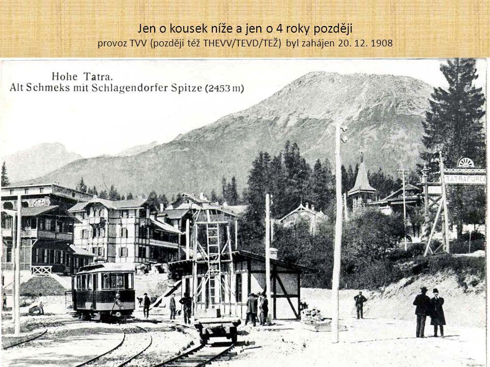 Jen o kousek níže a jen o 4 roky později provoz TVV (později též THEVV/TEVD/TEŽ) byl zahájen 20.