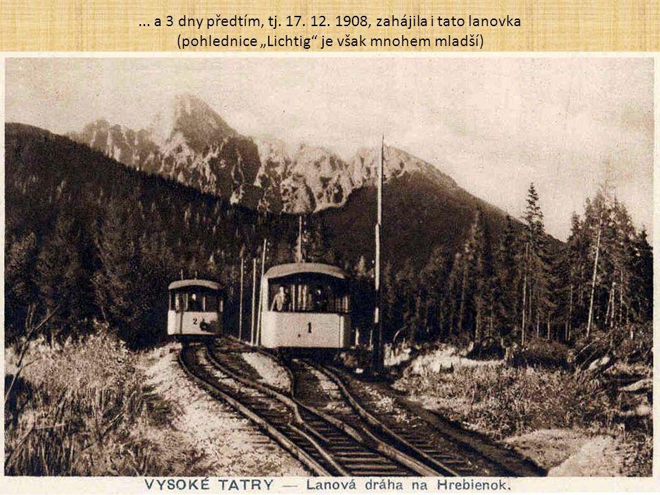 Jen o kousek níže a jen o 4 roky později provoz TVV (později též THEVV/TEVD/TEŽ) byl zahájen 20. 12. 1908