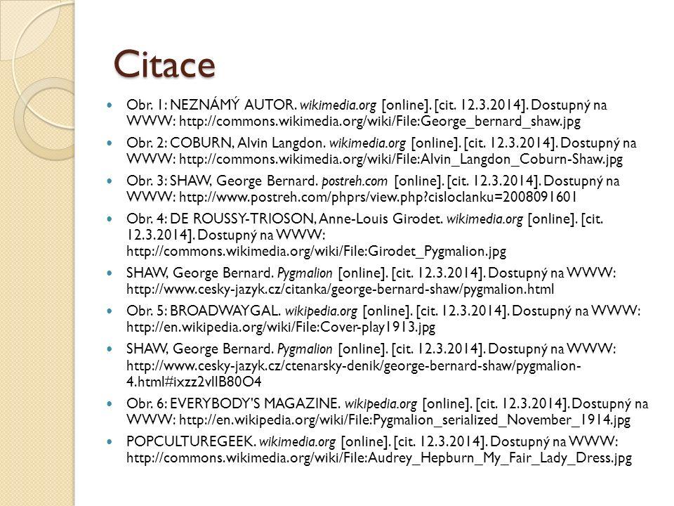 Citace Obr. 1: NEZNÁMÝ AUTOR. wikimedia.org [online]. [cit. 12.3.2014]. Dostupný na WWW: http://commons.wikimedia.org/wiki/File:George_bernard_shaw.jp