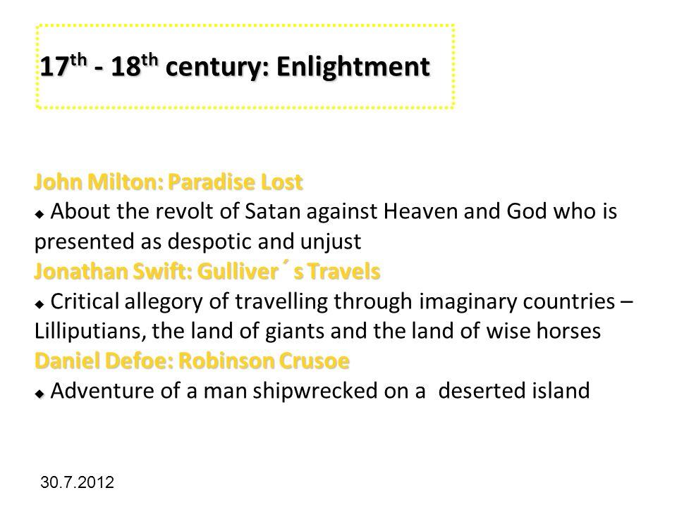 Kliknutím lze upravit styl předlohy. 30.7.2012 17 th - 18 th century: Enlightment John Milton: Paradise Lost  About the revolt of Satan against Heave