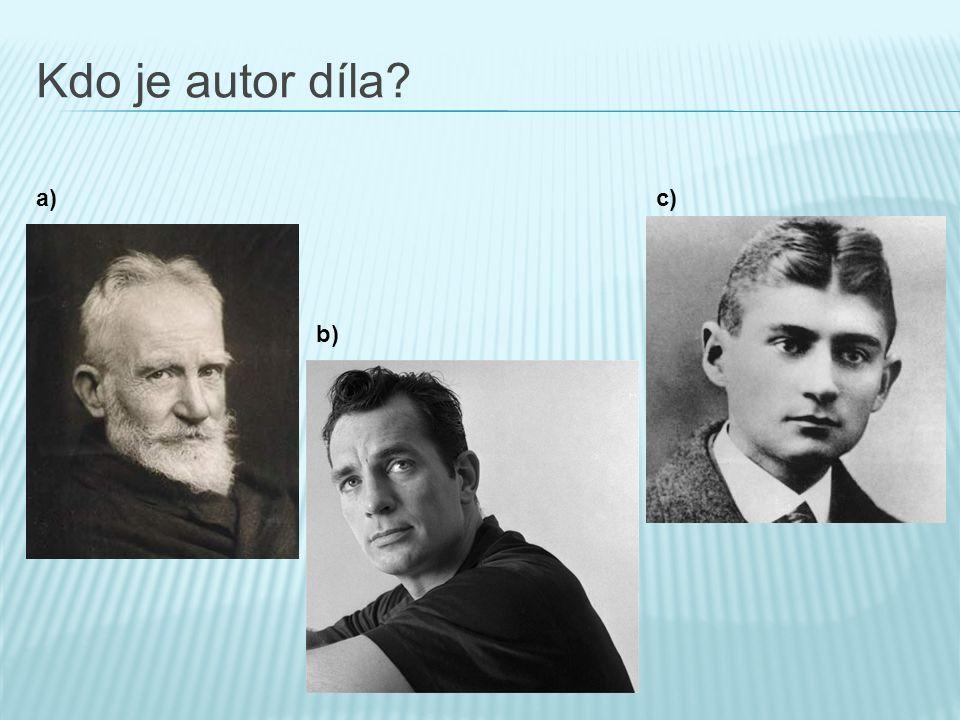 b) a)c) Kdo je autor díla?