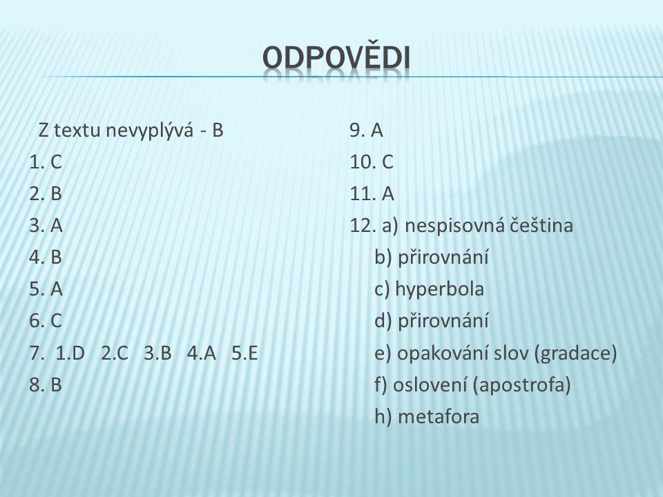 Z textu nevyplývá - B 1. C 2. B 3. A 4. B 5. A 6.