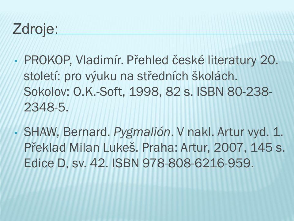 Zdroje: PROKOP, Vladimír. Přehled české literatury 20.