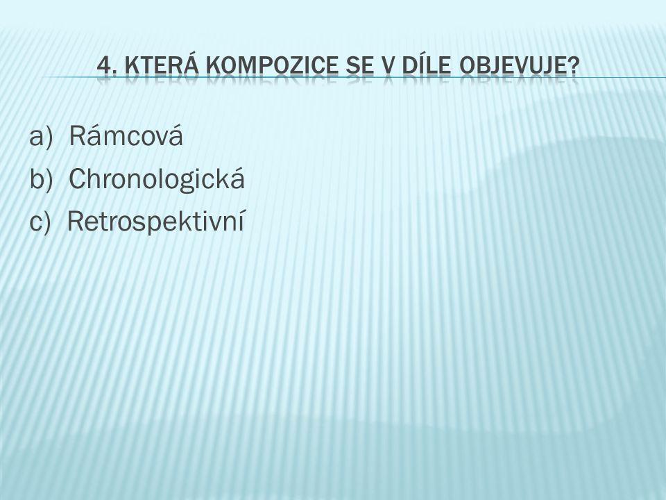 a) Rámcová b) Chronologická c) Retrospektivní