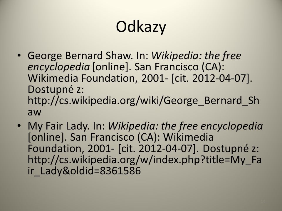 Odkazy George Bernard Shaw. In: Wikipedia: the free encyclopedia [online].
