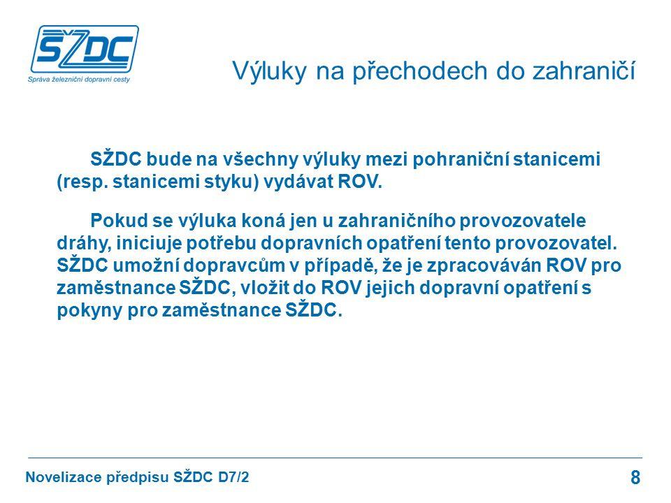SŽDC bude na všechny výluky mezi pohraniční stanicemi (resp. stanicemi styku) vydávat ROV. Pokud se výluka koná jen u zahraničního provozovatele dráhy