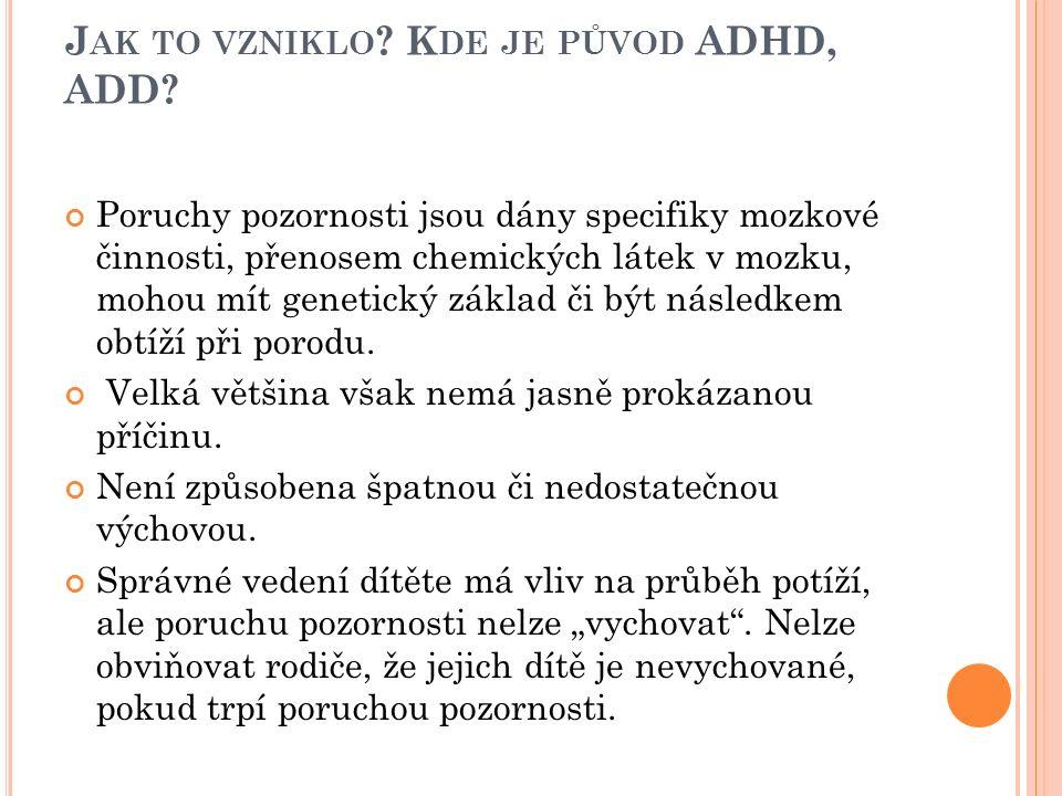 J AK TO VZNIKLO . K DE JE PŮVOD ADHD, ADD.