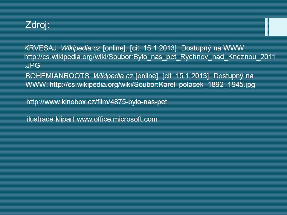 KRVESAJ. Wikipedia.cz [online]. [cit. 15.1.2013]. Dostupný na WWW: http://cs.wikipedia.org/wiki/Soubor:Bylo_nas_pet_Rychnov_nad_Kneznou_2011.JPG BOHEM