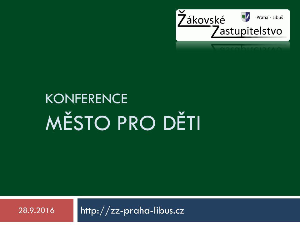 KONFERENCE MĚSTO PRO DĚTI http://zz-praha-libus.cz 28.9.2016