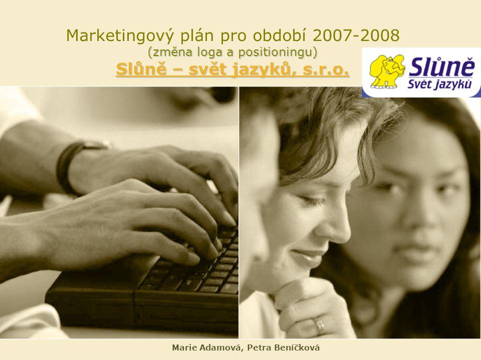 (změna loga a positioningu) Slůně – svět jazyků, s.r.o. Marketingový plán pro období 2007-2008 (změna loga a positioningu) Slůně – svět jazyků, s.r.o.