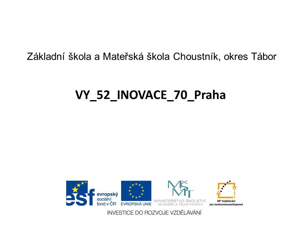 VY_52_INOVACE_70_Praha Základní škola a Mateřská škola Choustník, okres Tábor