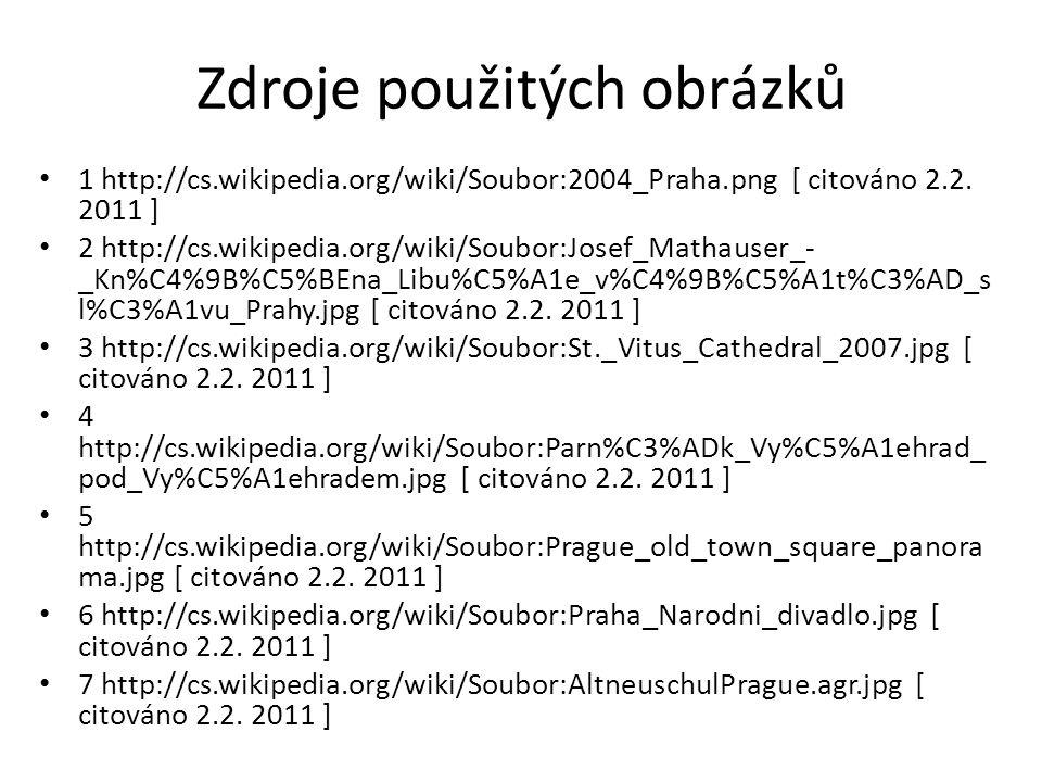 Zdroje použitých obrázků 1 http://cs.wikipedia.org/wiki/Soubor:2004_Praha.png [ citováno 2.2.